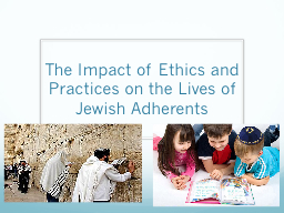 The Impact of Ethics and Practices on the Lives of Jewish A