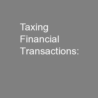 Taxing Financial Transactions: PowerPoint PPT Presentation
