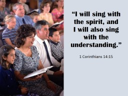 """""""I will sing with the spirit, and"""