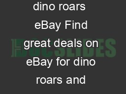 DinoRoars By dino roars  eBay Find great deals on eBay for dino roars and coach shoes size