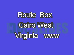 Route  Box  Cairo West Virginia   www