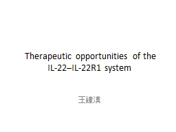 Therapeutic opportunities of the IL?22�IL?22R1 syste