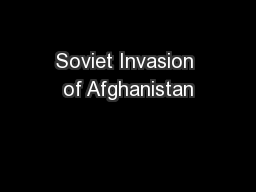 Soviet Invasion of Afghanistan PowerPoint PPT Presentation