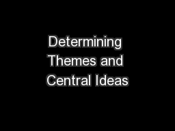 Determining Themes and Central Ideas