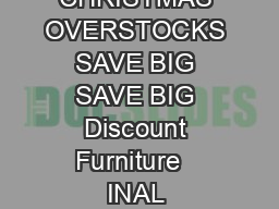 DISCOUNT FURNITURE s        s       s    LOTS OF CLEARANCE ITEMS LEFT FROM CHRISTMAS OVERSTOCKS SAVE BIG SAVE BIG Discount Furniture   INAL ARKDOWNS ON ANY TEMS UT THEY GO ak Pedestal TA LE  ide hair