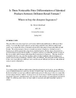 Is There Noticeable Price Differentiation of Identical Products between Different Retail Formats Where to buy the cheapest fragrances By Monica Schraufnagel ACE  Consumer Economics Spring  INTRODUCTI
