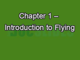 Chapter 1 – Introduction to Flying