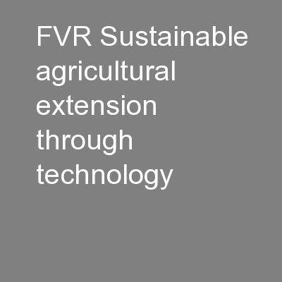 FVR Sustainable agricultural extension through technology