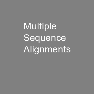 Multiple Sequence Alignments PowerPoint PPT Presentation
