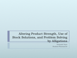 Altering Product Strength, Use of Stock Solutions, and Prob