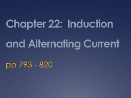 Chapter 22:  Induction and Alternating Current PowerPoint PPT Presentation