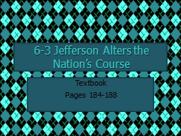 6-3 Jefferson Alters the Nation's Course