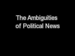 The Ambiguities of Political News PowerPoint PPT Presentation
