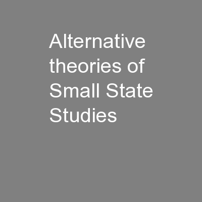 Alternative theories of Small State Studies PowerPoint PPT Presentation