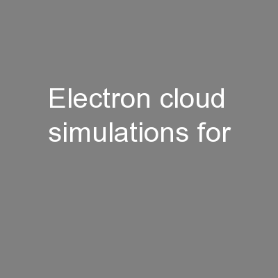 Electron cloud simulations for PowerPoint PPT Presentation