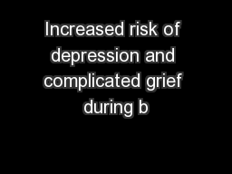 Increased risk of depression and complicated grief during b