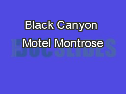 Black Canyon Motel Montrose PDF document - DocSlides