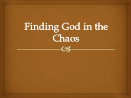 Finding God in the Chaos