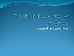 The Moral Question of Abortion