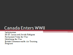 Canada Enters WWII PowerPoint PPT Presentation
