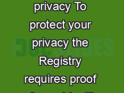 Your right to privacy To protect your privacy the Registry requires proof of your identity