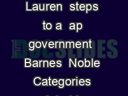 Steps to a  By Williams Lauren  steps to a  ap government  Barnes  Noble Categories related to  steps to a  ap government PowerPoint PPT Presentation
