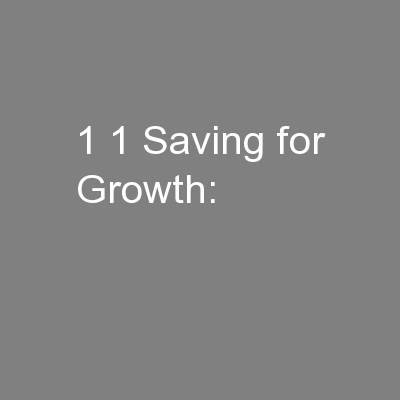 1 1 Saving for Growth: PowerPoint PPT Presentation