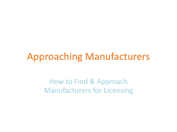Approaching Manufacturers