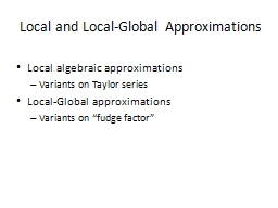 Local and Local-Global Approximations PowerPoint PPT Presentation
