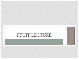 Fruit Lecture PowerPoint PPT Presentation
