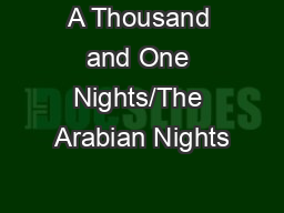 A Thousand and One Nights/The Arabian Nights PowerPoint PPT Presentation