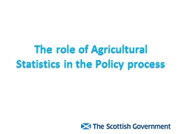 The role of Agricultural Statistics in the Policy process