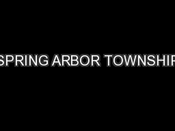 SPRING ARBOR TOWNSHIP
