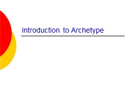 Introduction to Archetype