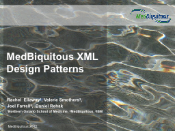 MedBiquitous XML Design Patterns PowerPoint PPT Presentation