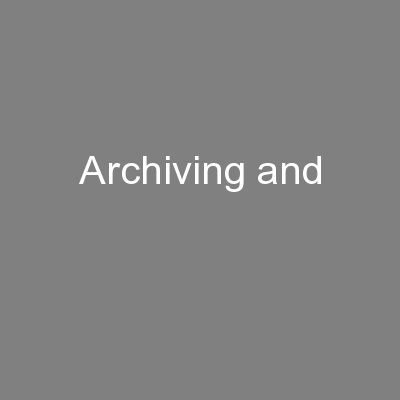 Archiving and