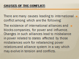Causes of the conflict: