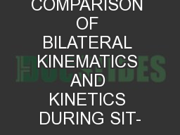 COMPARISON OF BILATERAL KINEMATICS AND KINETICS DURING SIT-