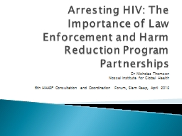 Arresting HIV: The Importance of Law Enforcement and Harm R