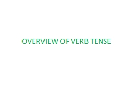 OVERVIEW OF VERB TENSE