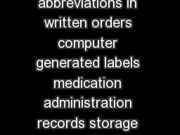 Healthcare Professionals x Avoid ambiguous abbreviations in written orders computer generated labels medication administration records storage binshelf labels and reprinted protocols