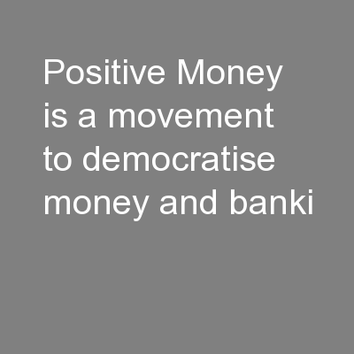 Positive Money is a movement to democratise money and banki