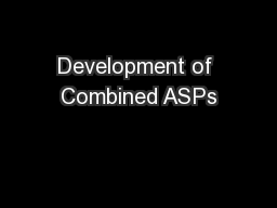 Development of Combined ASPs
