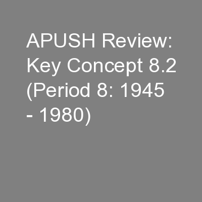 APUSH Review: Key Concept 8.2 (Period 8: 1945 - 1980)