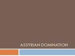 Assyrian Domination PowerPoint PPT Presentation