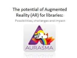 The potential of Augmented Reality (AR) for libraries: