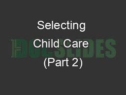 Selecting Child Care (Part 2)