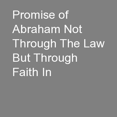 Promise of Abraham Not Through The Law But Through Faith In