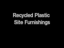Recycled Plastic Site Furnishings PowerPoint PPT Presentation