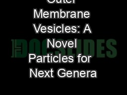 Outer Membrane Vesicles: A Novel Particles for  Next Genera PowerPoint PPT Presentation